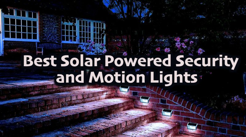 Best Solar Powered Security and Motion Lights