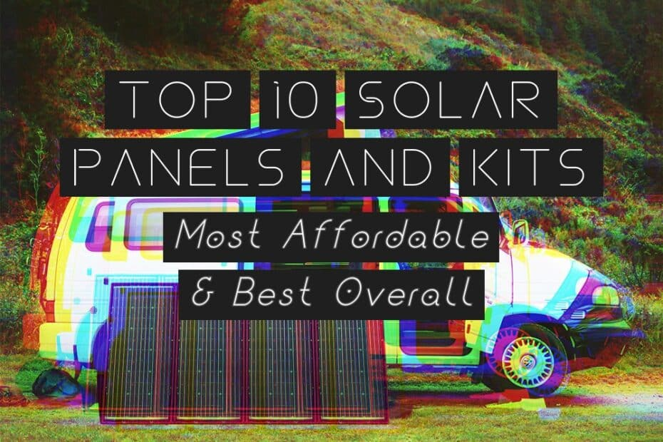 Top 5 Affordable Solar Panels - 10 Best Solar Panel Kits 2021