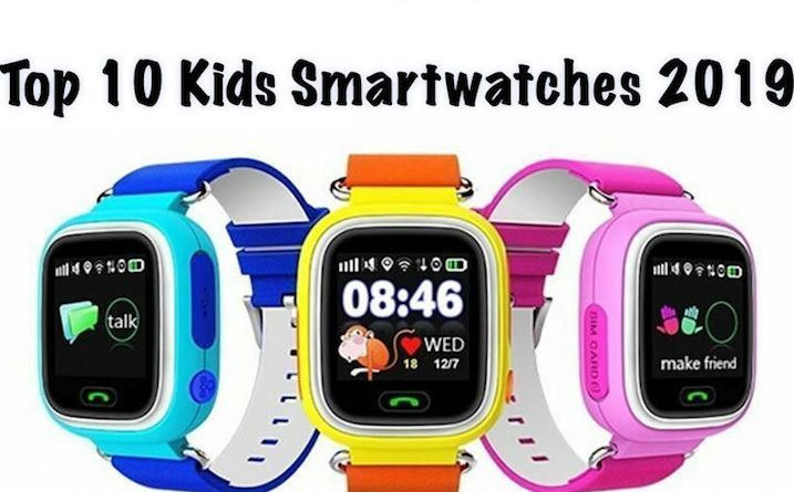 Top 10 Kids Smartwatches 2019