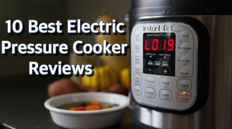 10 Best Electric Pressure Cooker Reviews