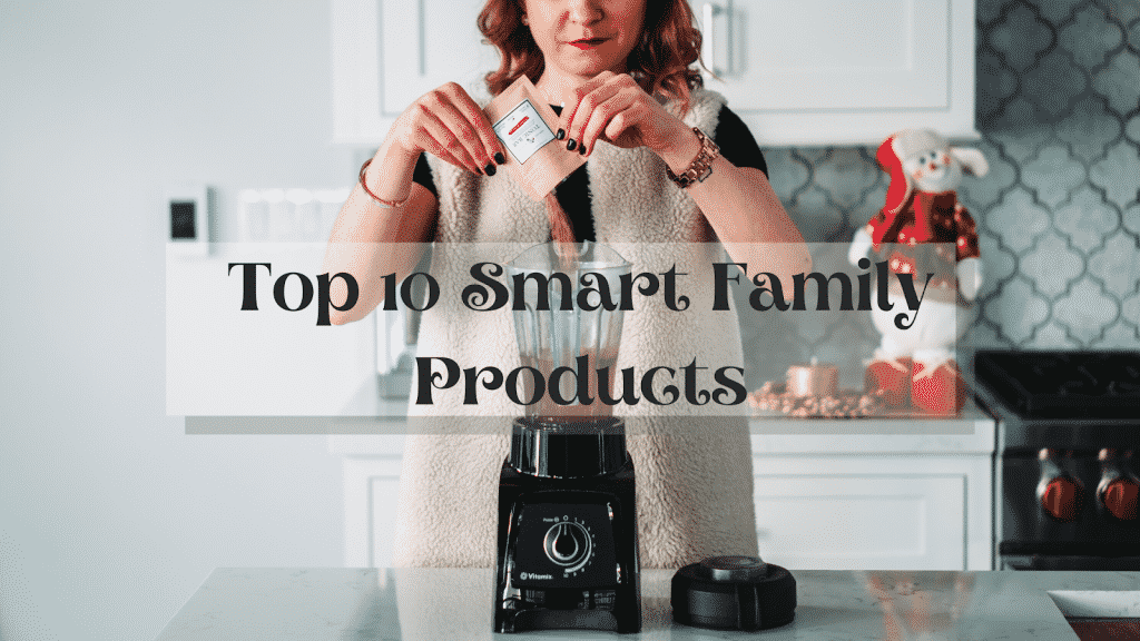 Top 10 Smart Family Products