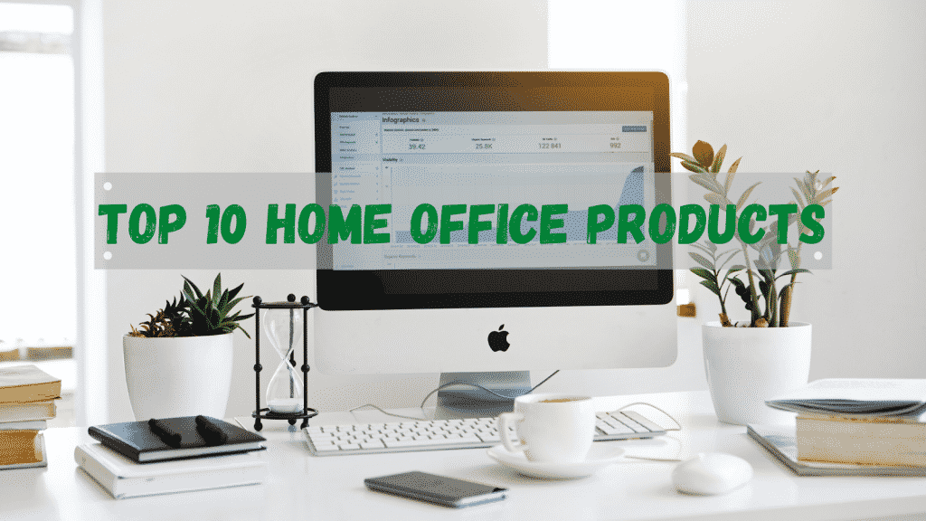 Top 10 Smart Home Office Products