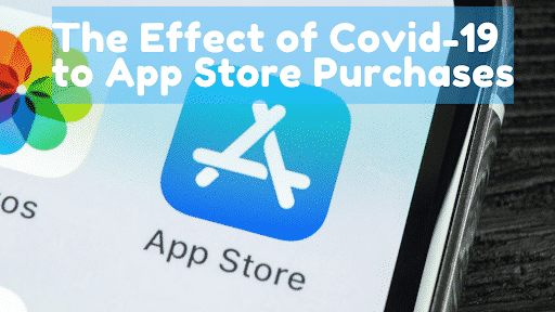 The Effect of Covid-19 to App Store Purchases