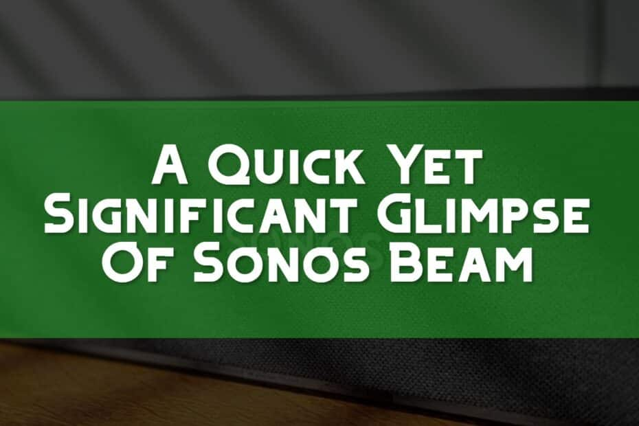 A Quick Yet Significant Glimpse About Sonos Beam