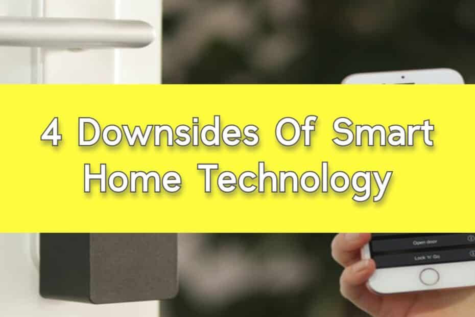 4 Downsides Of Smart Home Technology